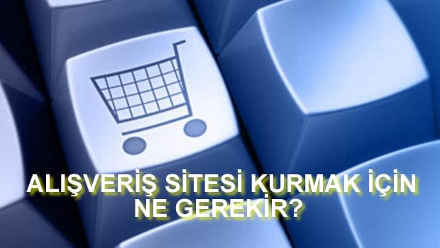 Alışveriş Sitesi Nasıl Açılır